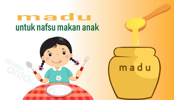 madu untuk nafsu makan anak